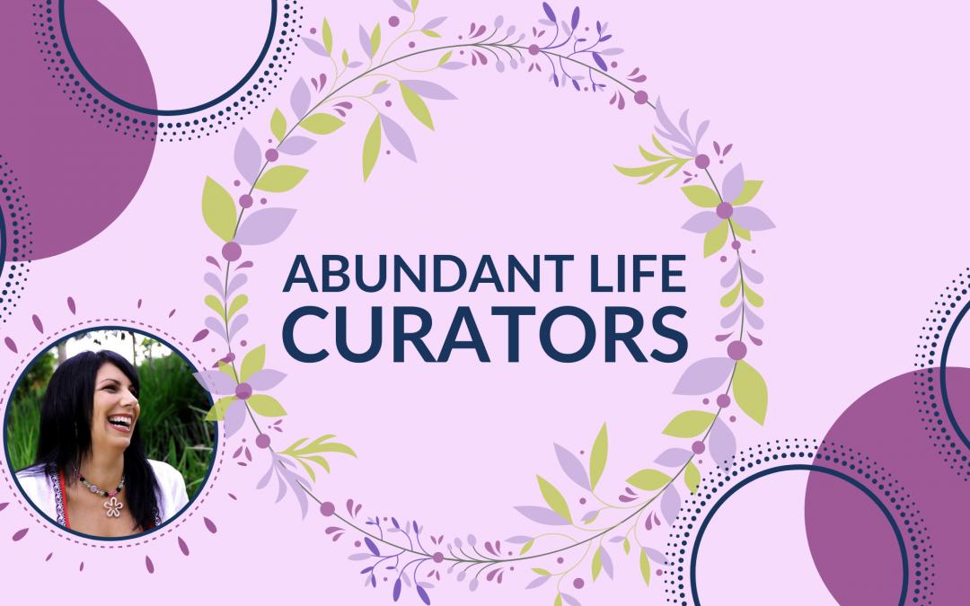 Abundant Life Curators Inside Look