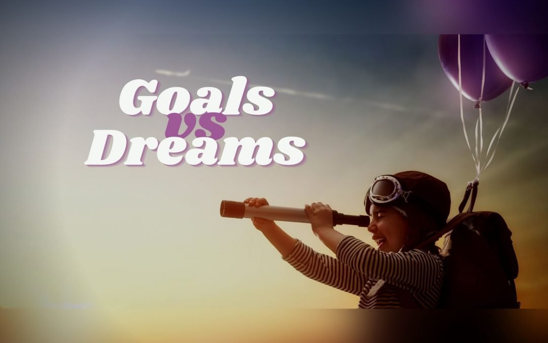 Understanding Goals vs. Dreams